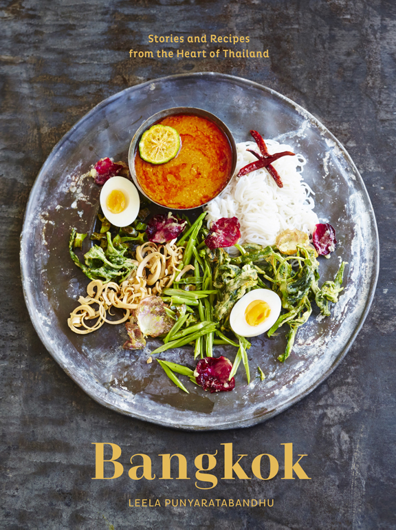 Bangkok: Recipes and Stories from the Heart of Thailand by Leela Punyaratabandhu