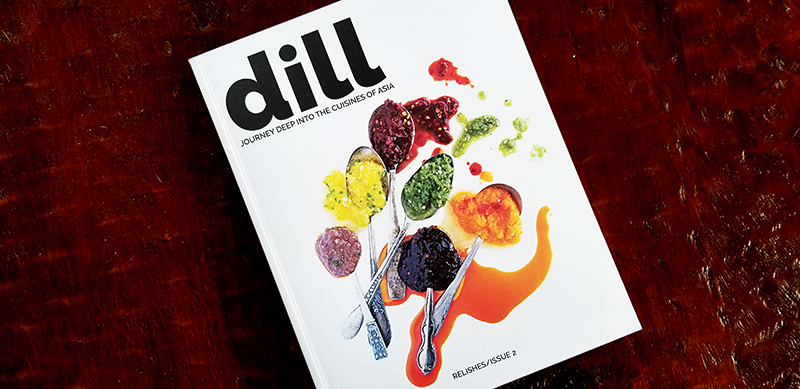 DILL MAGAZINE ISSUE 2 RELISHES
